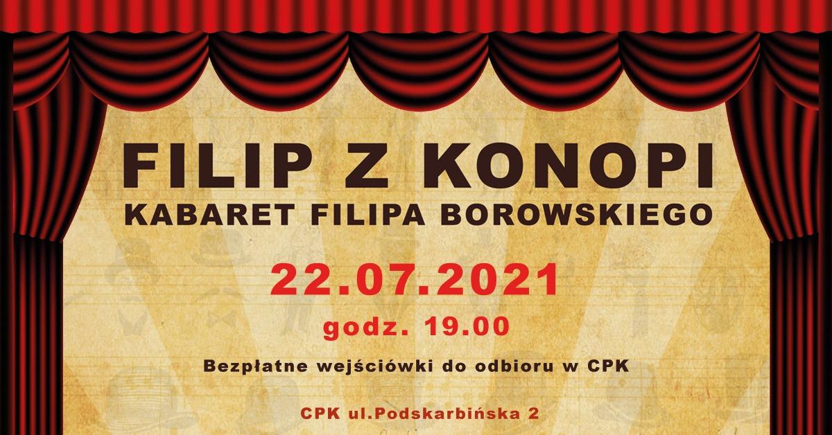 "Kabaret ""Filip z Konopi"" Filipa Borowskiego"