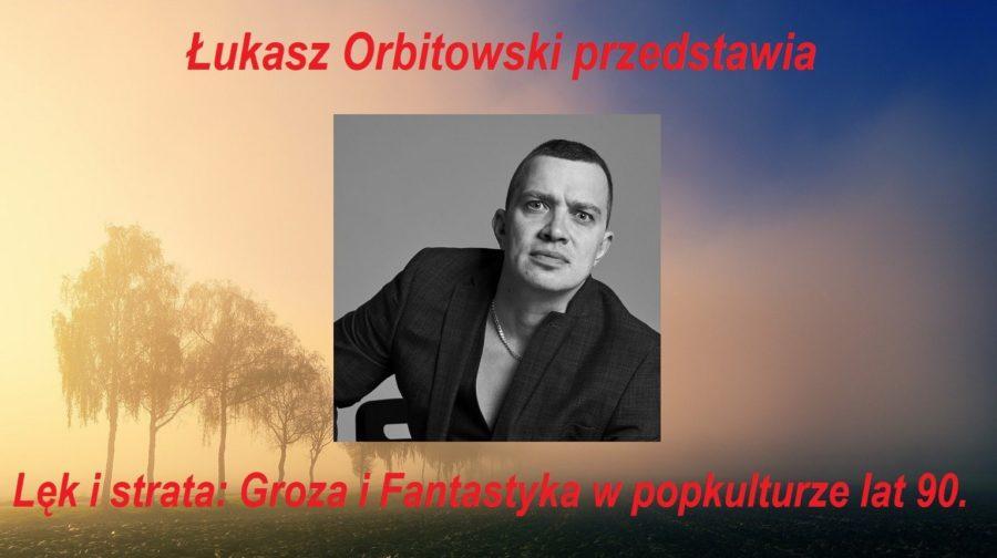 Łukasz Orbitowski ON-LINE – Lęk i strata